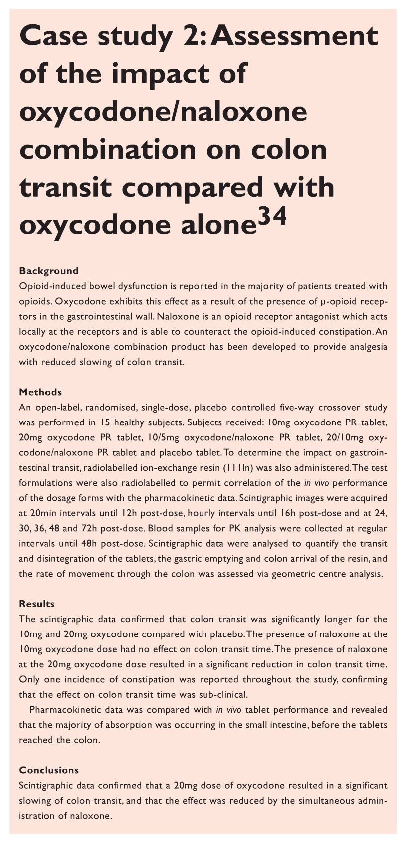 Case Study 2 Assessment of the impact of oxycodone/naloxone combination on colon transit compared with oxycodone alone